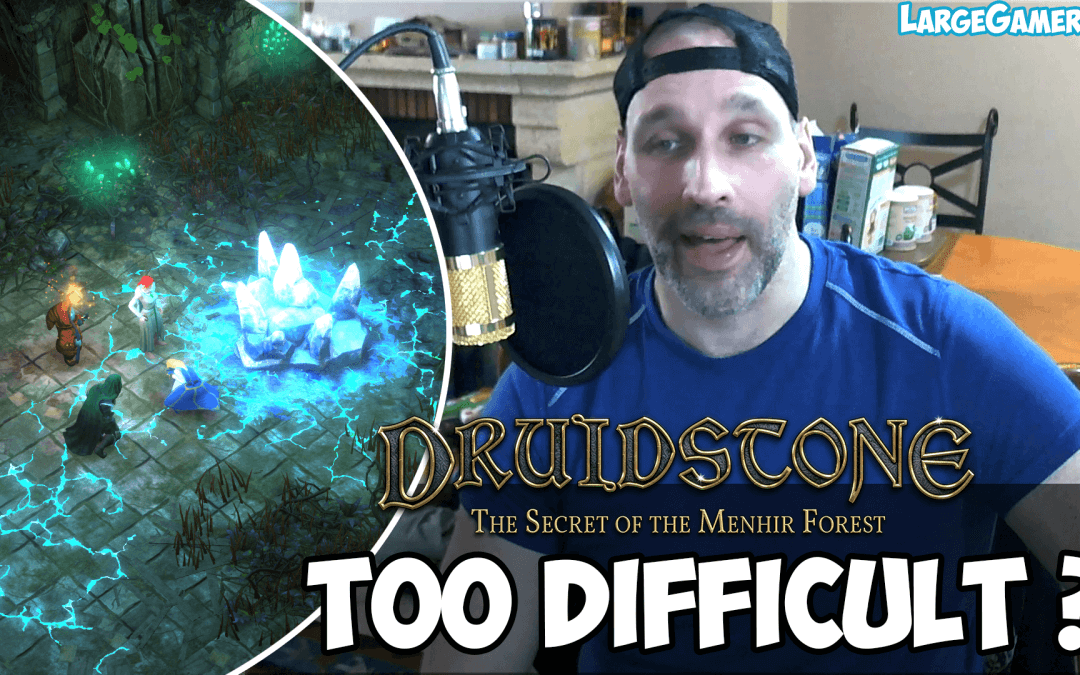 Druidstone Difficulty – Ridiculously Unbalanced or Fair ?