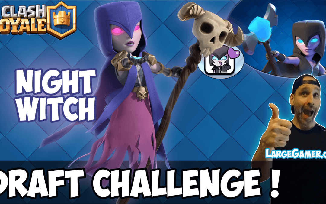 Night Witch Draft Challenge – Best Clash Royale Season