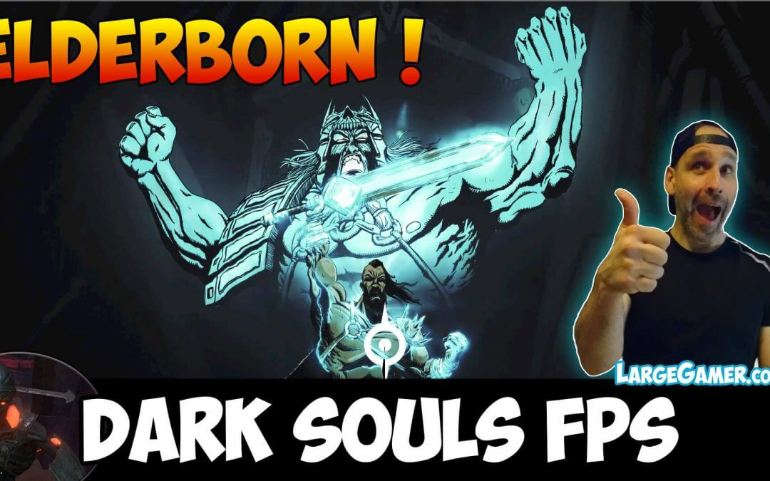 Elderborn Dark Souls FPS – Melee Weapons and RPG Elements