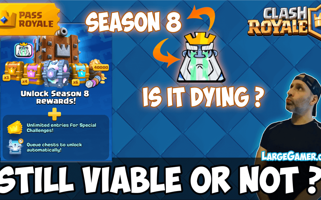 Pass Royale Clash Season 8 – Is it Still Viable or Not ?