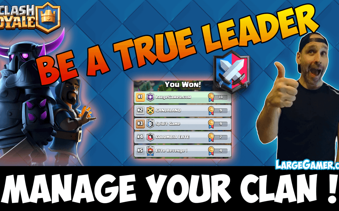 Clash Royale Clan Manager – How to be a Good Leader ?